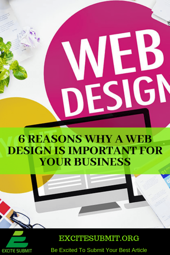 6 Reasons Why A Web Design Is Important For Your Business Excite Submit