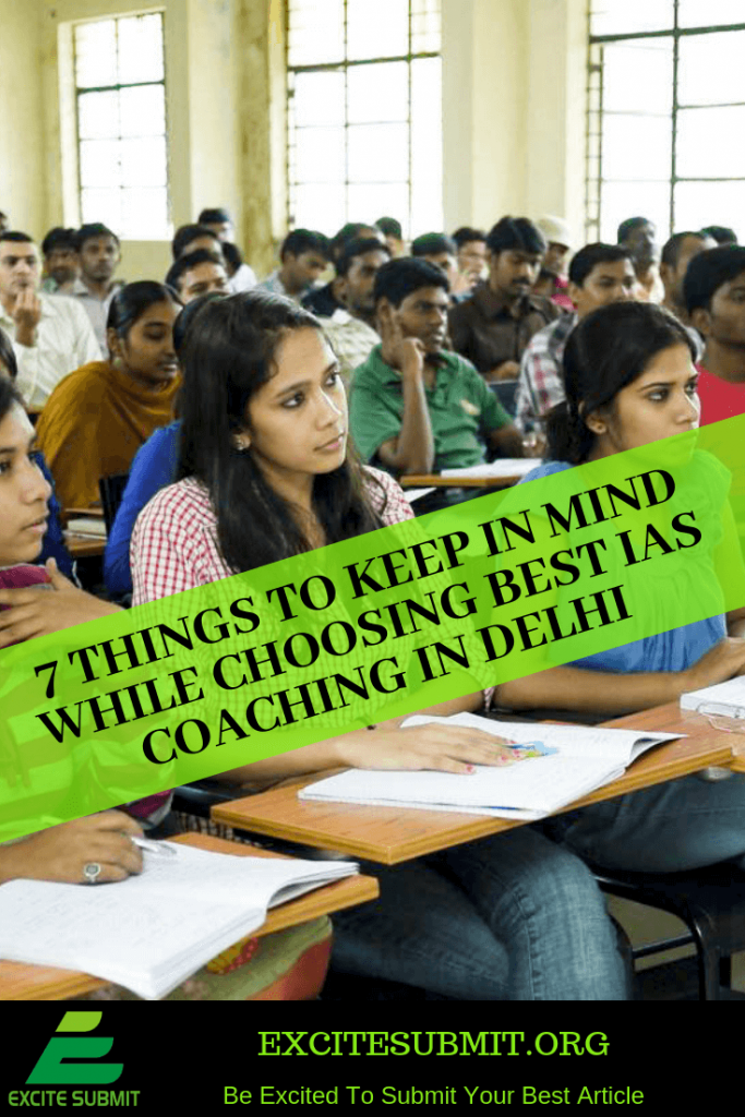7 Things To Keep In Mind While Choosing Best IAS Coaching In Delhi