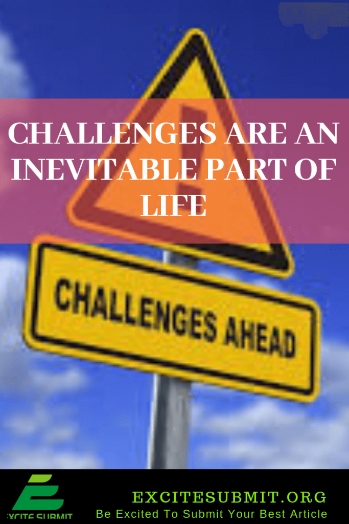 Challenges Are An Inevitable Part Of Life