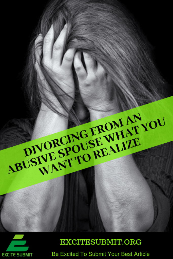 Divorcing From An Abusive Spouse What You Want To Realize