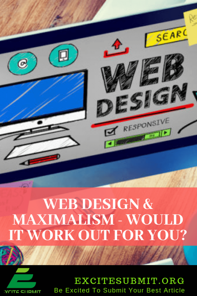 Web Design & Maximalism - Would It Work Out For You?