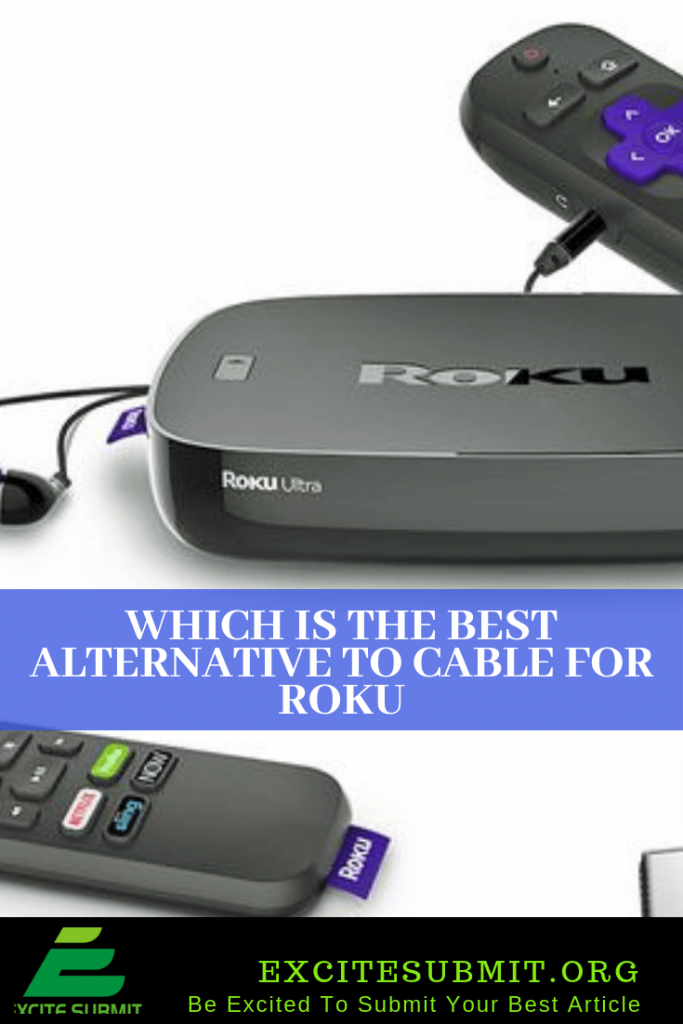 Which is the Best Alternative to Cable for Roku