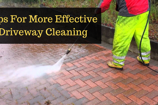 Tips For More Effective Driveway Cleaning