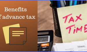 Benefits of advance tax- why should you pay it