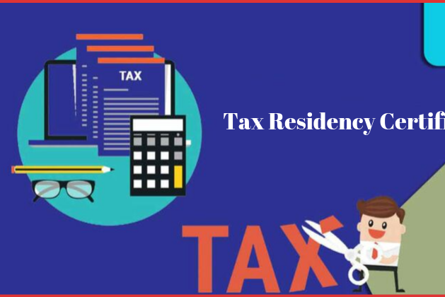 What is the Tax Residency Certificate and How to get it?