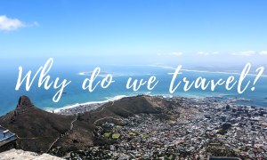 Some Powerful Reasons Why Do We Travel?